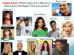 Hagan Ahora: Which stars are Latino/a or have Latino Heritage? Can you guess?