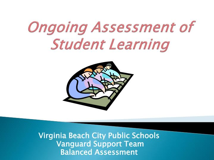 ongoing assessment of student learning n.