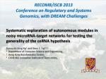 RECOMB/ISCB 2013 Conference on Regulatory and Systems Genomics, with DREAM Challenges