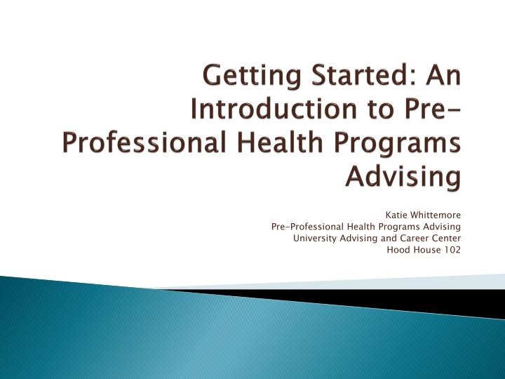 getting started an introduction to pre professional health programs advising n.