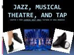 Jazz, musical theatre, and tap Chapter 9  from  Learning About Dance  textbook by Nora  Ambrosio