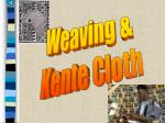 Weaving & Kente Cloth