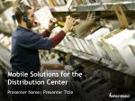 Mobile Solutions for the Distribution Center
