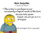 """Non Sequiter """"It does not follow"""""""