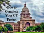 How to Complete  Y our GT Project