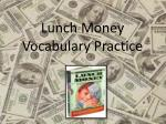 Lunch Money  Vocabulary Practice