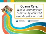 Obama Care: Who is insuring your community now and why should you care?