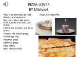 PIZZA LOVER BY Michael