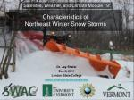 Characteristics of  Northeast Winter Snow Storms