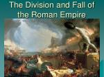 The Division and Fall of the Roman Empire