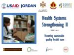 Health Systems Strengthening II Fostering sustainable quality health care
