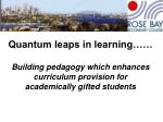 Student learning needs… At Rose Bay we have A continuum of students from…