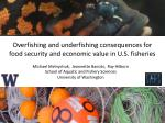 Overfishing and underfishing consequences for food security and economic value in U.S. fisheries