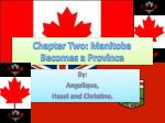 Chapter Two: Manitoba Becomes a Province