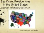 Significant Presidencies in the United States Expansion of the Federal Government