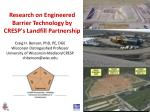 Research on Engineered Barrier Technology by CRESP's Landfill Partnership