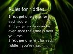 Rules  for  riddles