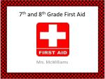 7 th  and 8 th  Grade First Aid