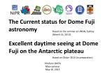 The Current status for Dome Fuji a stronomy