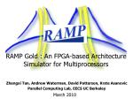 RAMP Gold : An FPGA-based Architecture Simulator for Multiprocessors