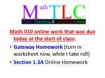 Math 010 online work that was due today at the start of class :