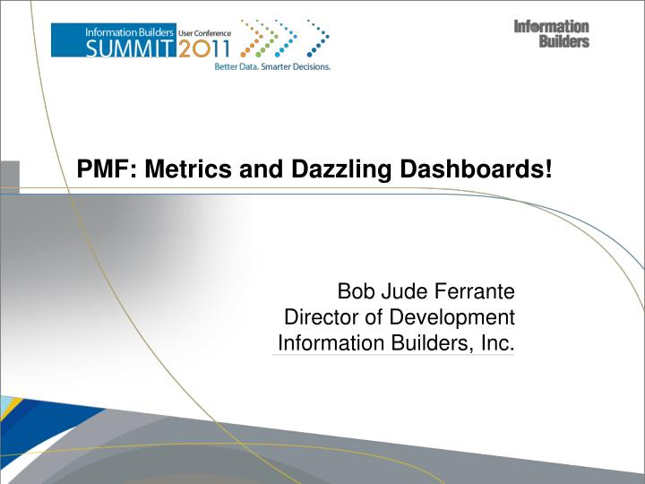 pmf metrics and dazzling dashboards n.