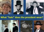 """What """"hats"""" does the president wear?"""