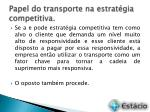 Papel do transporte na estratégia competitiva.