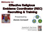 Welcome to: Effective Religious        Emblems Coordinator (REC)        Recruiting & Training