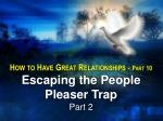 How to Have Great Relationships - Part 10 Escaping the People Pleaser Trap Part 2