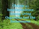 Chapter 4 : Interdependence  Among Living Organisms And The Environment