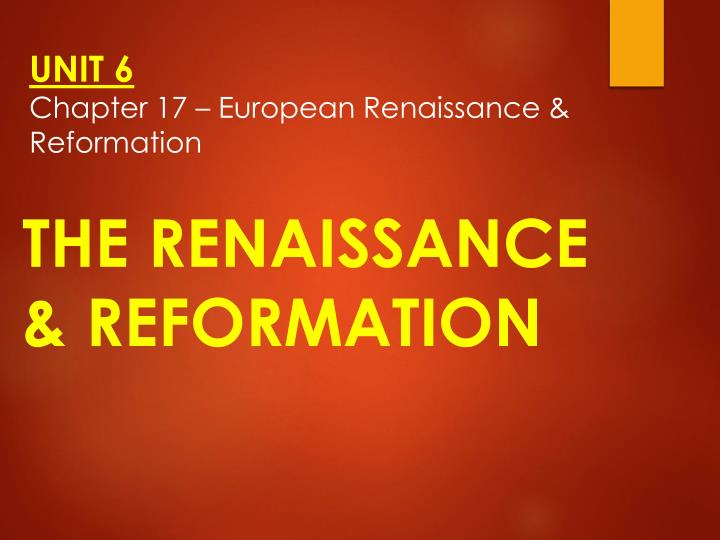 unit 6 chapter 17 european renaissance reformation n.
