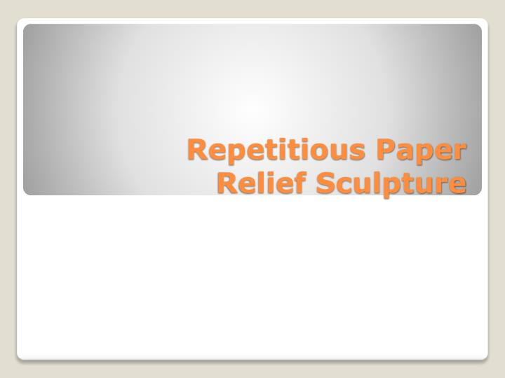 repetitious paper relief sculpture n.