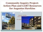 Community Inquiry Project: Action Plan and LGBT Resources for Augustus Hawkins