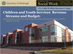 Children and Youth Services  Revenue Streams and Budget: