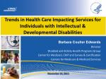 Barbara Coulter Edwards  Director Disabled and Elderly Health Programs Group