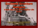 Enclosed Structure Dangers  A New Approach for Firefighter Life Safety