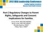Part C Regulatory Changes to Parent Rights, Safeguards and Consent: Implications for Families