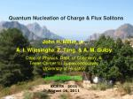 Quantum Nucleation of Charge & Flux  Solitons