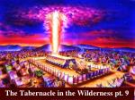 The Tabernacle in the Wilderness pt. 9