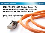IEEE/EMB/11073 Status Report for Combined Working Group Meeting, Baltimore, 12 September 2012
