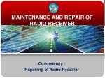 MAINTENANCE AND REPAIR OF RADIO RECEIVER