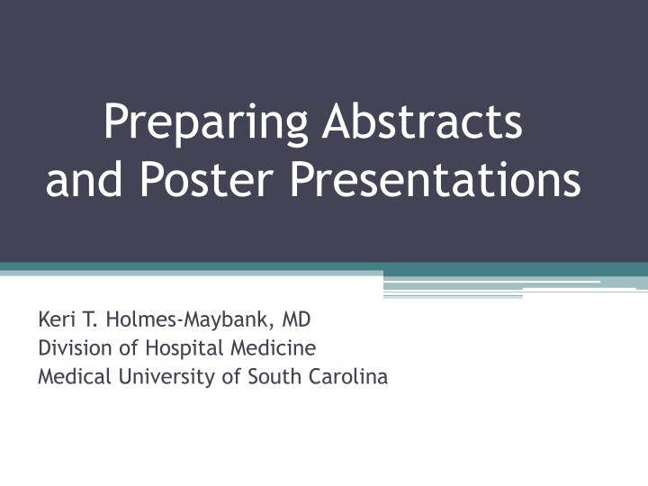 preparing abstracts and poster presentations n.