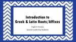 Introduction to  Greek & Latin Roots/Affixes