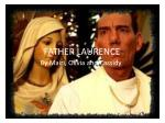 FATHER  LAURENCE