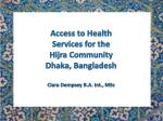 Access to Health Services for the Hijra Community Dhaka, Bangladesh Ciara Dempsey B.A. Int., MSc