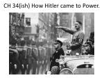 CH 34( ish ) How Hitler came to Power.