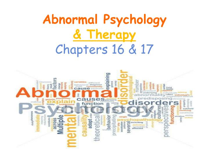 abnormal psychology therapy chapters 16 17 n.