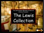 The Smithsonian Museum of Natural History Presents The Lewis Collection