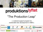 """""""The Production Leap """" – a national support program for sustainable lean development in SME:s"""